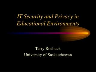 IT Security and Privacy in Educational Environments