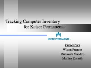Tracking Computer Inventory    for Kaiser Permanente