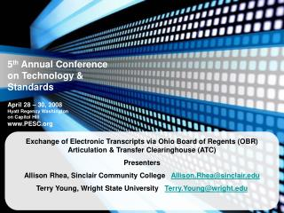 Exchange of Electronic Transcripts via Ohio Board of Regents OBR Articulation  Transfer Clearinghouse ATC Presenters All