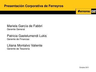 Mariela García de Fabbri Gerente General Patricia Gastelumendi Lukis Gerente de Finanzas Liliana Montalvo Valiente Geren
