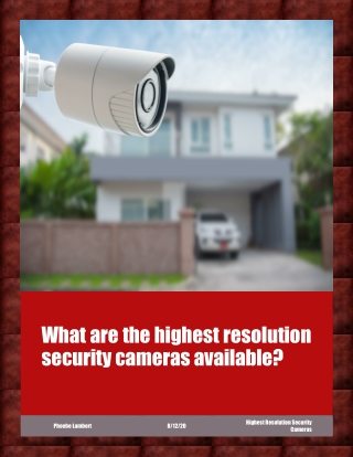 What Are the Highest Resolution Security Cameras Available?