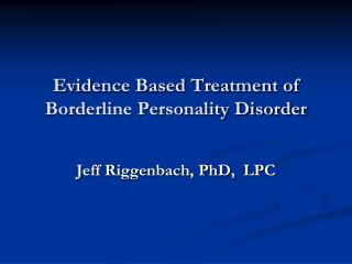 Evidence Based Treatment of Borderline Personality Disorder
