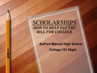 SCHOLARSHIPS HOW TO HELP PAY THE BILL FOR COLLEGE