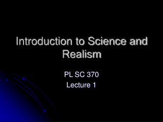 Introduction to Science and Realism