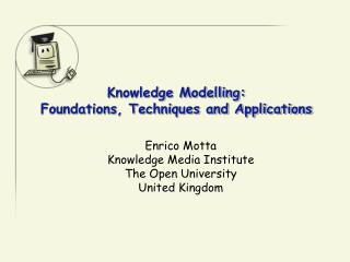 Knowledge Modelling: Foundations, Techniques and Applications
