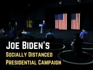 Joe Biden's socially distanced presidential campaign