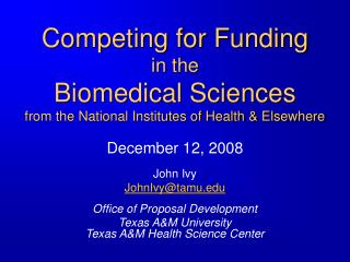 Competing for Funding in the Biomedical Sciences from the National Institutes of Health & Elsewhere