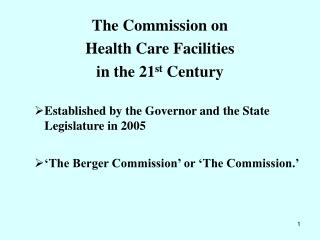 The Commission on  Health Care Facilities  in the 21st Century