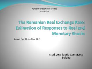 The Romanian Real Exchange Rate: Estimation of Responses to Real and Monetary Shocks