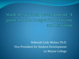 Student spiritual development: A guide for the integration of living and learning