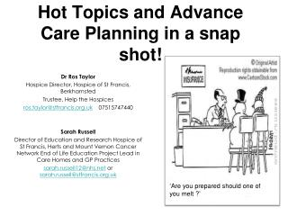 Hot Topics and Advance Care Planning in a snap shot!