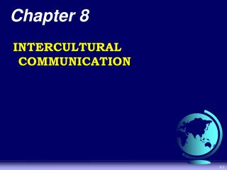 Chapter 8 INTERCULTURAL COMMUNICATION