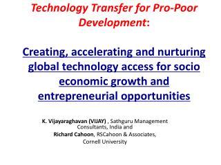 K. Vijayaraghavan (VIJAY) , Sathguru Management Consultants, India and Richard Cahoon , RSCahoon & Associates, Cor