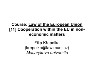 Course: Law of the European Union [11] Cooperation within the EU in non-economic matters