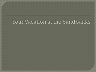 Your Vacation at the Sandbanks