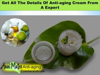 Get All The Details Of Anti-aging Cream From A Expert
