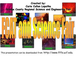 Created by: Carie Callan Lopatka Orange County Regional Science and Engineering Fair