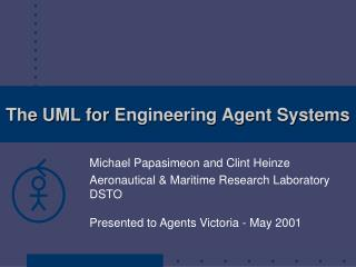 The UML for  Engineering Agent Systems