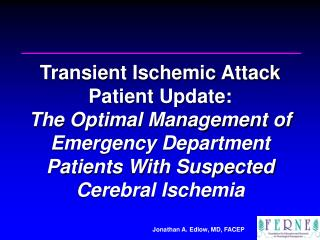Transient Ischemic Attack  Patient Update:  The Optimal Management of Emergency Department Patients With Suspected Cereb