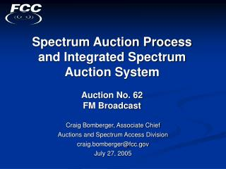Spectrum Auction Process  and Integrated Spectrum Auction System Auction No. 62 FM Broadcast
