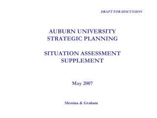 AUBURN UNIVERSITY STRATEGIC PLANNING  SITUATION ASSESSMENT SUPPLEMENT    May 2007