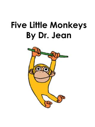 Five Little Monkeys By Dr. Jean