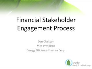 Financial Stakeholder  Engagement Process