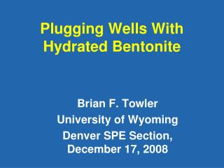 Plugging Wells With Hydrated Bentonite