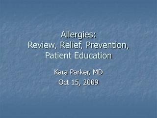 Allergies: Review, Relief, Prevention, Patient Education