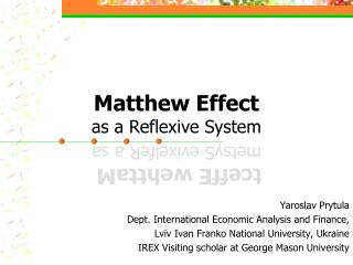 Matthew Effect as a Reflexive System