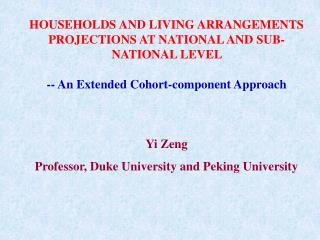HOUSEHOLDS AND LIVING ARRANGEMENTS PROJECTIONS AT NATIONAL AND SUB-NATIONAL LEVEL   -- An Extended Cohort-component Appr