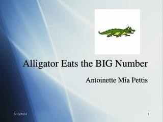 Alligator Eats the BIG Number