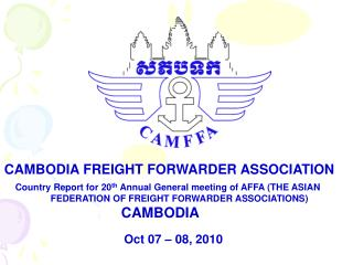 Country Report for 20 th  Annual General meeting of AFFA (THE ASIAN    	FEDERATION OF FREIGHT FORWARDER ASSOCIATIONS)