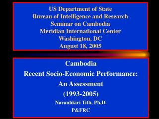 US Department of State Bureau of Intelligence and Research Seminar on Cambodia Meridian International Center Washington,