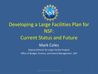 Developing a Large Facilities Plan for NSF: Current Status and Future