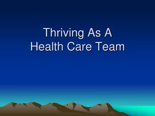 Thriving As A Health Care Team