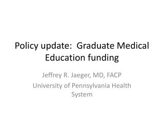 Policy update:  Graduate Medical Education funding