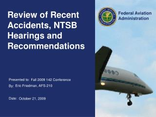 Review of Recent Accidents, NTSB Hearings and Recommendations
