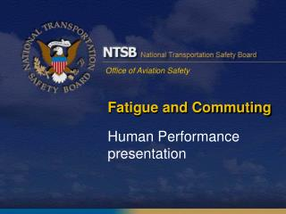 Fatigue and Commuting