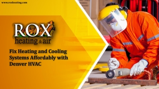 Fix Heating and Cooling Systems Affordably with Denver HVAC