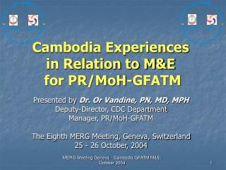 Cambodia Experiences in Relation to M&E for PR/MoH-GFATM