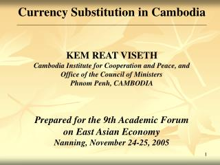 Currency Substitution in Cambodia _____________________________________________________________________ KEM REAT VISETH