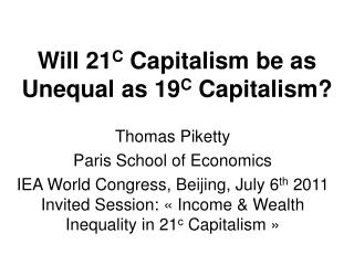 Will 21C Capitalism be as Unequal as 19C Capitalism