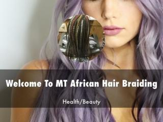 Detail Presentation MT African Hair Braiding