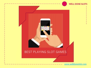 Best Playing Online Slot Games