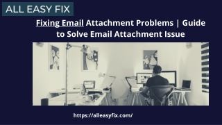 Fixing Email Attachment Problems I Guide to Solve Email Attachment Issue