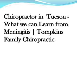 Chiropractor in  Tucson - What we can Learn from Meningitis