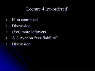 Lecture 4 (re-ordered)