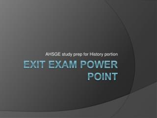 Exit Exam power point