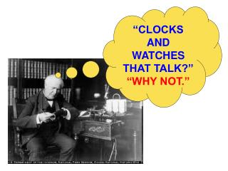 """CLOCKS AND WATCHES THAT TALK?""  ""WHY NOT."""